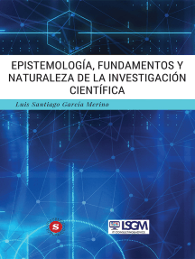 Epistemología, fundamentos y naturaleza de la investigación científica