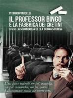 Il professor Bingo e la fabbrica dei cretini