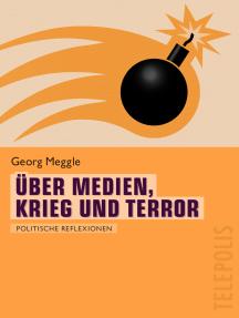 Über Medien, Krieg und Terror (Telepolis): Politische Reflexionen