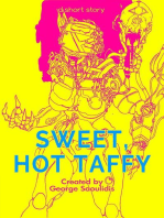 Sweet, Hot Taffy