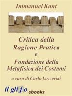 Critica della Ragione Pratica e Fondazione della Metafisica dei Costumi