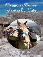 Dragon Bones a Fantastic Tale