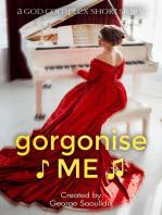 Gorgonise Me