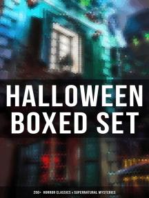 Halloween Boxed Set: 200+ Horror Classics & Supernatural Mysteries: Sweeney Todd, The Legend of Sleepy Hollow, The Haunted Hotel, Frankenstein, Dracula, The Horla…