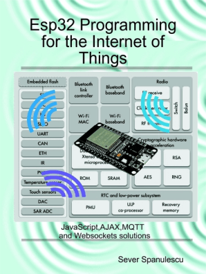 Esp32 Programming for the Internet of Things by Sever Spanulescu - Book -  Read Online