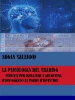 La psicologia del trading, esercizi per innalzare l'autostima sconfiggendo la paura d'investire