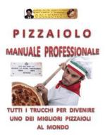 Pizzaiolo - Manuale Professionale