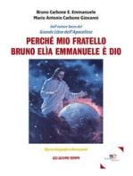 Perché mio fratello Bruno Elìa Emmanuele è Dio