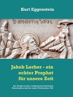 Jakob Lorber - ein echter Prophet für unsere Zeit