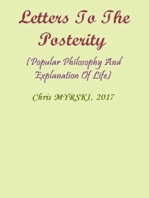 Letters To The Posterity (Popular Philosophy And Explanation Of Life)