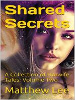 Shared Secrets Volume Two
