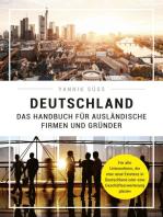 Deutschland – Das Handbuch für ausländische Firmen und Gründer