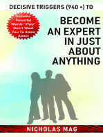 Decisive Triggers (940 +) to Become an Expert in Just About Anything