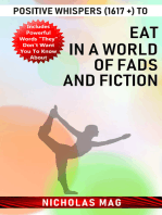 Positive Whispers (1617 +) to Eat in a World of Fads and Fiction