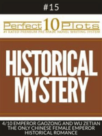 "Perfect 10 Historical Mystery Plots #15-4 ""EMPEROR GAOZONG AND WU ZETIAN – THE ONLY CHINESE FEMALE EMPEROR – HISTORICAL ROMANCE"": Premium Pre-Made Story Writing Template System"