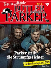 Der exzellente Butler Parker 9 – Kriminalroman: Parker stellt die Strumpfgesichter