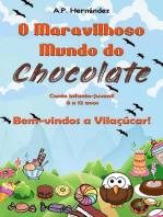 O Maravilhoso Mundo do Chocolate