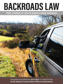 Backroads Law: True Stories of South Dakota Game Wardens