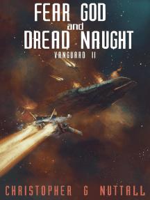 Fear God and Dread Naught: Ark Royal, #8
