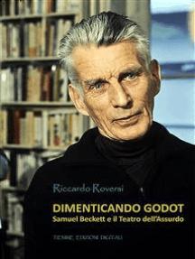 Dimenticando Godot: Samuel Backett e il Teatro dell'Assurdo