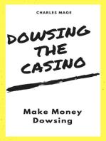 Dowsing the Casino