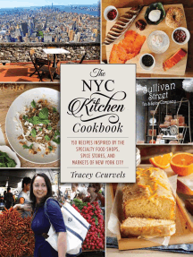 The NYC Kitchen Cookbook: 150 Recipes Inspired by the Specialty Food Shops, Spice Stores, and Markets of New York City