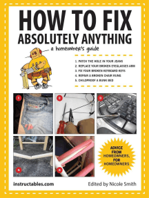 How to Fix Absolutely Anything: A Homeowner?s Guide