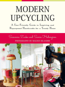 Modern Upcycling: A User-Friendly Guide to Inspiring and Repurposed Handicrafts for a Trendy Home
