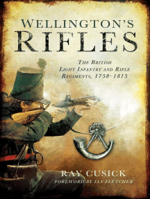 Wellington's Rifles: The British Light Infantry and Rifle Regiments, 1758?1815