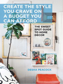 Create the Style You Crave on a Budget You Can Afford: The Sweet Spot Guide to Home Decor