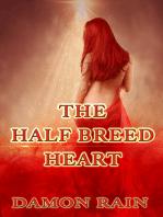 The Half Breed Heart