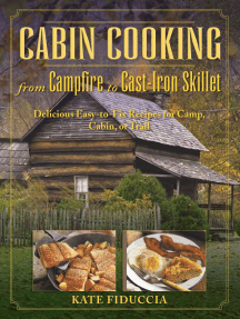 Cabin Cooking: Delicious Cast Iron and Dutch Oven Recipes for Camp, Cabin, or Trail