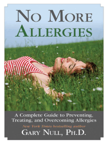 No More Allergies: A Complete Guide to Preventing, Treating, and Overcoming Allergies
