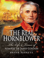 The Real Hornblower: The Life and Times of Admiral Sir James Gordon