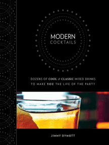 Modern Cocktails: Dozens of Cool and Classic Mixed Drinks to Make You the Life of the Party