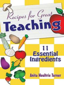 Recipe for Great Teaching: 11 Essential Ingredients