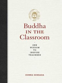Buddha in the Classroom: Zen Wisdom to Inspire Teachers