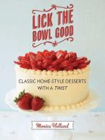 Lick the Bowl Good