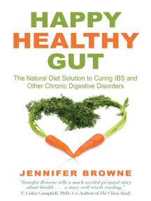 Happy Healthy Gut: The Natural Diet Solution to Curing IBS and Other Chronic Digestive Disorders