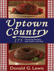 Uptown Country: 175 Charming Recipes with Flavor and Flair