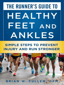 The Runner's Guide to Healthy Feet and Ankles: Simple Steps to Prevent Injury and Run Stronger