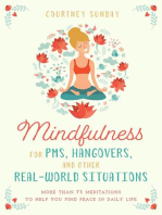 Mindfulness for PMS, Hangovers, and Other Real-World Situations