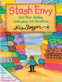 Stash Envy: And Other Quilting Confessions And Adventures
