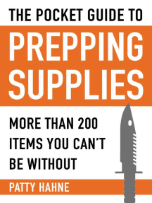 The Pocket Guide to Prepping Supplies: More Than 200 Items You Can?t Be Without