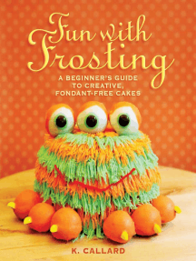 Fun with Frosting: A Beginner's Guide to Decorating Creative, Fondant-Free Cakes