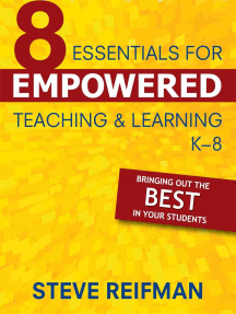 Eight Essentials for Empowered Teaching and Learning, K-8: Bringing Out the Best in Your Students