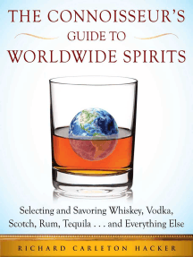 The Connoisseur's Guide to Worldwide Spirits: Selecting and Savoring Whiskey, Vodka, Scotch, Rum, Tequila . . . and Everything Else