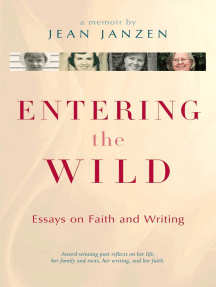 Entering the Wild: Essays On Faith And Writing