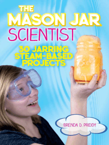 The Mason Jar Scientist: 30 Jarring STEAM-Based Projects