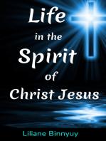 Life in the Spirit of Christ Jesus